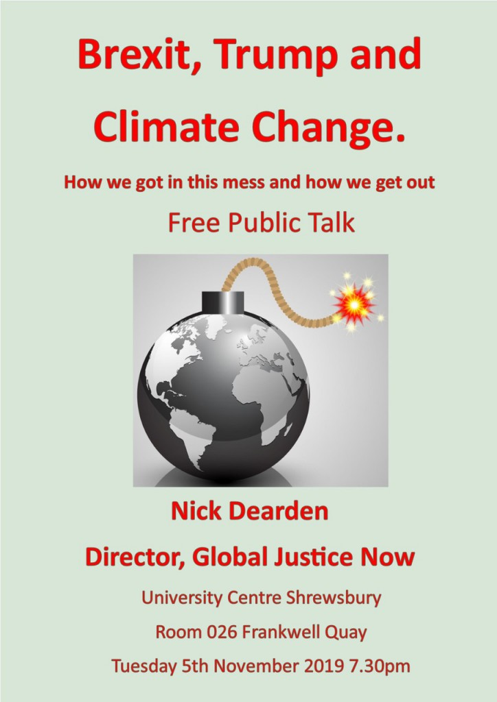 "Poster publicising talk on ""Brexit, Trump and Climate Change"" by Nick Dearden in Shrewsbury on 05.11.19"